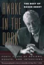 Awake in the Dark : Forty Years of Reviews, Essays, and Interviews by Roger...