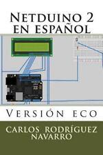 Netduino 2 en Español : Versión Eco by Carlos Navarro (2014, Paperback, Large...