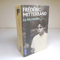 Frédéric MITTERRAND 2015 La Récréation Journal Essai histoire politique N6723