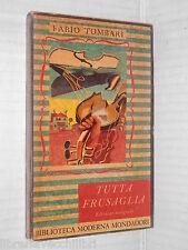 TUTTA FRUSAGLIA Fabio Tombari Mondadori Biblioteca Moderna 73 1949 romanzo libro