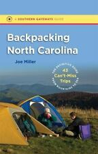 Backpacking North Carolina: The Definitive Guide to 43 Can't-Miss Trips from Mou