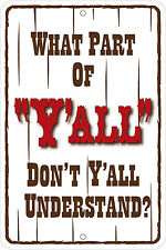 Western Cabin Lodge Barn Stable Decor WHAT PART OF Y'ALL Metal Sign USA
