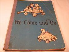 Paperback WE COME AND GO William Gray 1940 [Y36]