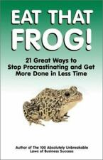 Eat That Frog! : 21 Great Ways to Stop Procrastinating and Get More Done in.