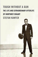 Tough Without a Gun: The Life and Extraordinary Afterlife of Humphrey-ExLibrary