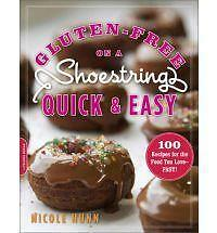 Gluten-Free on a Shoestring, Quick and Easy: 100 Recipes for the Food You Love-