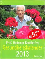 Prof. Had. Bankhofers Gesundheitskalender 2013 KALENDER tolle Tipps rund ums Jah