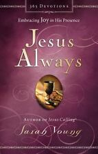 JESUS ALWAYS: Embracing Joy in His Presence - Sarah Young author Jesus Today