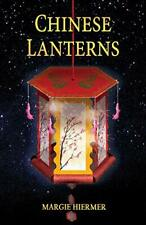 Chinese Lanterns by Hiermer, Margie  New 9780997333404 Fast Free Shipping,,