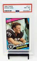 1984 Topps RC HOF LA Raiders Star HOWIE LONG Rookie Football Card PSA 8 NM-MINT
