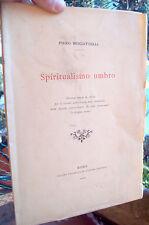 1905 SPRITUALISMO UMBRO AD ASSISI DI PIERO MISCIATTELLI DA FIRENZE AUTOGRAFO