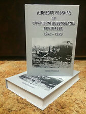 Aircraft Crashes of Northern Queensland Australia 1942-1945