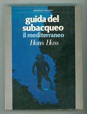 HASS HANS GUIDA DEL SUBACQUEO IL MEDITERRANEO GARZANTI VALLARDI 1978 PRIMA EDIZ.