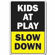 "KIDS AT PLAY SLOW DOWN 12"" x 8"" Aluminum Metal Novelty Sign"