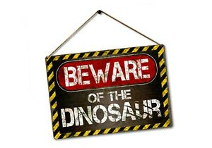 Beware of the Dinosaur Funny Metal Sign Plaque. Warning Danger Novelty Joke Gift