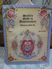Scottie's Guide to Bauernmalerei Bavarian Folk Art Book 1 Scottie Foster