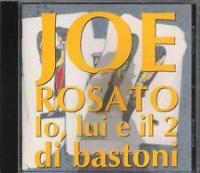 """JOE ROSATO - RARO CD FUORI CATALOGO 1995 """" IO,LUI E IL 2 DI BASTONI """""""