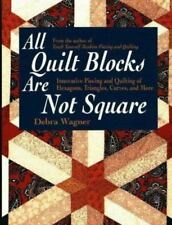 All Quilt Blocks Are Not Square : Innovative Piecing and Quilting of Hexagons,