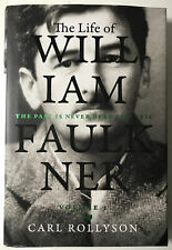 The Life of William Faulkner : The Past Is Never Dead, 1897-1934 by Carl..1st Ed