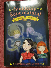 SUDDENLY SUPERNATUAL-Crossing Over-#4 by Elizabeth Cody Kimmel--FREE SHIPPING!!