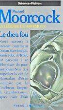 Le dieu fou // M. MOORCOCK // La légende des Hawkmoon // Science fiction