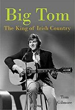 Big Tom: The King of Irish Country - 256 pages Hardback Book AVAILABLE NOW