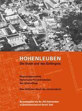 Hohenleuben Die Stadt und das Gefängnis JVA Geschichte Bilder Bildband Buch