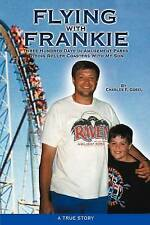 Flying with Frankie: Three Hundred Days in Amusement Parks Riding Roller Coaster