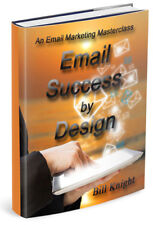 Email Success by Design (Written by Bill Knight - Direct Response Copywriter)