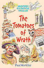 The Tomatoes of Wrath: Adventures of a Tentative Traveller-ExLibrary