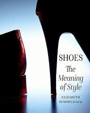 Shoes: The Meaning of Style (Hardback or Cased Book)