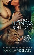 WHEN A LIONESS POUNCES by Eve Langlais EROTIC PARANORMAL SHIFTER  3/17
