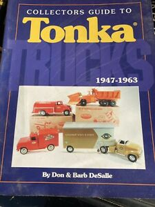 Collectors Guide to Tonka Trucks 1947-1963 Don & Barb DeSalle 1994