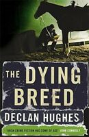 Very Good, The Dying Breed (Ed Loy Mystery 3), Declan Hughes, Book