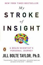 My Stroke of Insight : A Brain Scientist's Personal Journey by Jill Bolte...