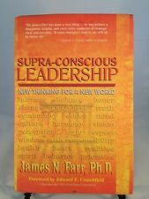 Supra-Conscious Leadership by James N. Farr ~ Management ~ Business