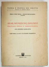 Vigna Bellagamba ARMI MUNIZIONI ESPLOSIVI Disciplina penale amministrativa 1976