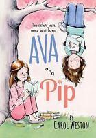 Ava And Pip: By Carol Weston