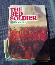 THE RED SOLDIER..FRANK EMERY. H/C D.J. THE ZULU WAR 1879