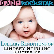 Baby Rockstar - Lullaby Renditions of Lindsey Stirling: Shatter Me [New CD]