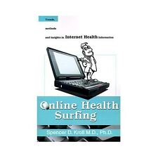 Online Health Surfing by Spencer D. Kroll (2000, Paperback)