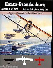 Hansa-Brandenburg Aircraft of WWI , Vol.  2 Biplane Seaplanes   , C.Owers