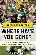 GREEN BAY PACKERS: WHERE HAVE YOU GONE - BY CHUCK CARLSON, NEW HARDCOVER BOOK
