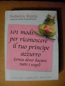 Federica Bosco 101 MODI PER RICONOSCERE IL TUO PRINCIPE AZZURRO /Newton 2007