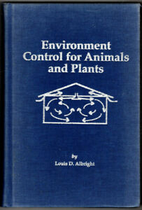 Environment Control for Animals and Plants (An ASAE textbook) ~ Louis D. Albrigh