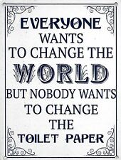 Change the Toilet Paper metal sign 15x20cm small retro wall plaque