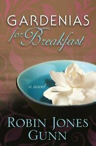 Gardenias for Breakfast Paperback Robin Jones Gunn