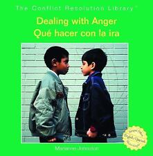 Dealing With Anger Que Hacer Con La Ira (The Conflict Resolution Library Bibliot