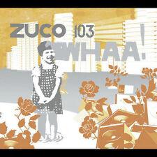 WHAA! Zuco 103 NEW CD In Digipak Sealed ZIRIGUIBOO Brazillian Lee Scratch Perry