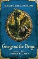 George and the Dragon and a World of Other Stories by  McCaughrean - New Book